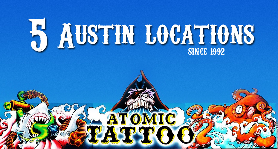Atomic Tattoo™ - Tattoo & Body Piercing Austin, Texas. Tattoo ...